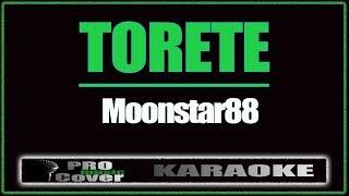 Torete - MOONSTAR88 (KARAOKE)