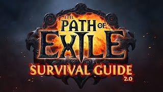 The PATH of EXILE SURVIVAL GUIDE 2.0 - The Ultimate Beginner