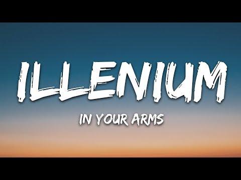 ILLENIUM, X Ambassadors - In Your Arms (Lyrics / Lyric VIdeo)