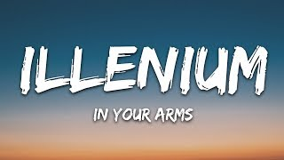 ILLENIUM, X Ambassadors - In Your Arms (Lyrics / Lyric VIdeo)