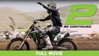 Full Movie: 2 Be Continued - Ryan Villopoto, Jeremy McGrath, Adam Cianciarulo [HD]