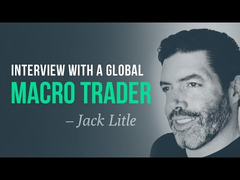 "Global macro trading, probabilties and the art of ""big bets"" w/ Jack Litle"