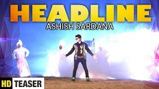 Headline || Teaser || Ashish Sardana || Aman Dhillon ||  || Yaariyan Records