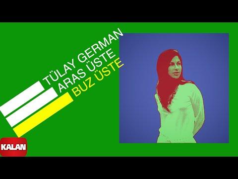 Tülay German - Aras Üste Buz Üste - [ Burçak Tarlası © 2000 Kalan Müzik ]