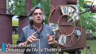 """Les Années Joué 2018 : Présentation du """"Village des Optimistes"""" de l'Acte Théâtral"""