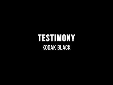 Kodak Black - Testimony (Lyrics)