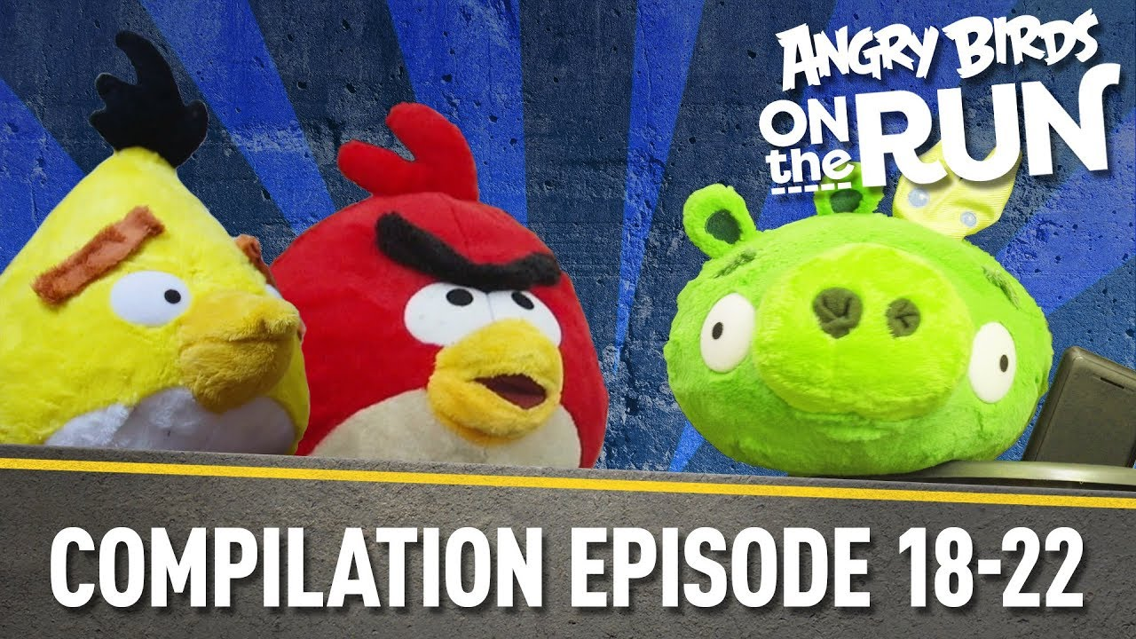 Angry Birds On The Run Compilation Part Four Ep18 To Ep22 Youtube