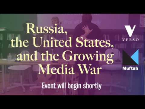 """""""Russia, the United States, and the Growing Media War"""""""