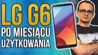 LG G6 - Po miesiącu użytkowania. Warto?