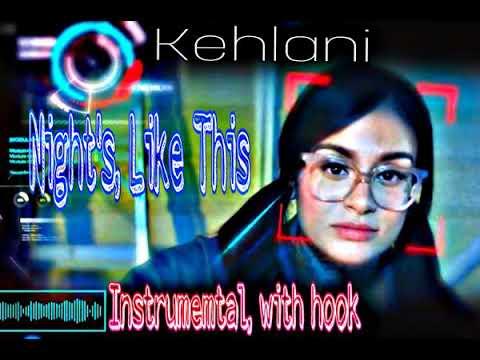 Kehlani - Night's, Like This (Instrumental, with hook.)
