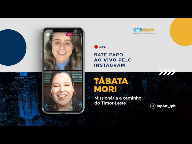 LIVE APMT com Tábata Mori | Missionária no Timor-Leste