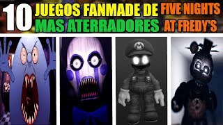 Los 10 JUEGOS FANMADE MAS ATERRADORES DE FIVE NIGHTS AT FREDDY'S EN EL INTERNET