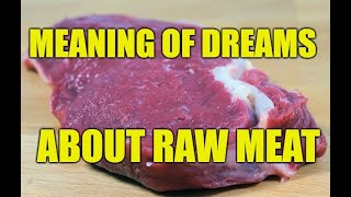 Dreams About Raw Meat - Meanings and Interpretations