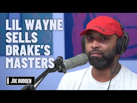 Lil Wayne Sells Drake and Nicki Minaj's Masters | The Joe Budden Podcast