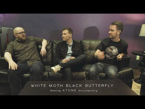 White Moth Black Butterfly - Atone (Making the Album documentary)