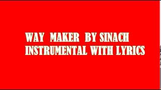 WAY MAKER BY SINACH [INSTRUMENTAL COVER] WITH LYRICS