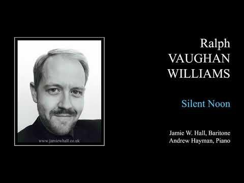 Silent Noon - Ralph Vaughan Williams
