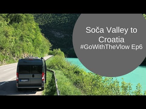 Slovenia to Croatia via Soča Valley - Go With the Vlow Ep6