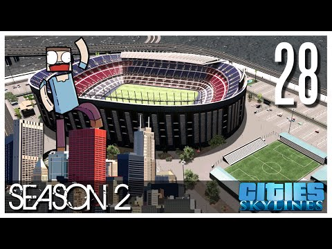 Cities Skylines - S2 Ep.28 : The Stadium!