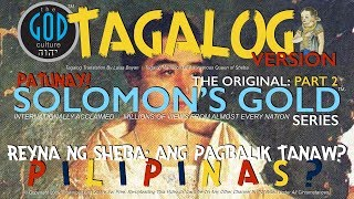 TAGALOG Narration: Original Solomon's Gold Series Part 2: Queen of Sheba Revisited
