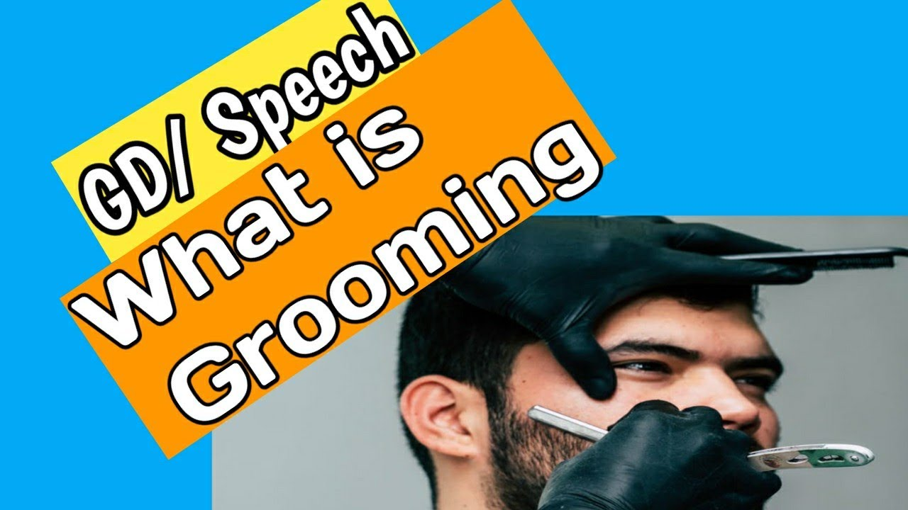 What is grooming | Why is grooming important | Group Discussion | Group Discussion in English