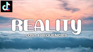 REALITY - Lost Frequencies   Janieck Devy   LYRICS   TIKTOK