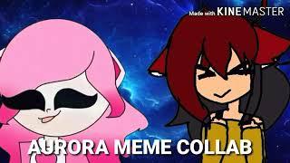 Aurora meme| collab with Mia's animations