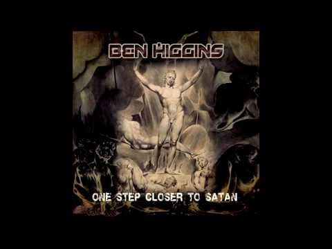 Ben Higgins - One Step Closer to Satan (Full Album)