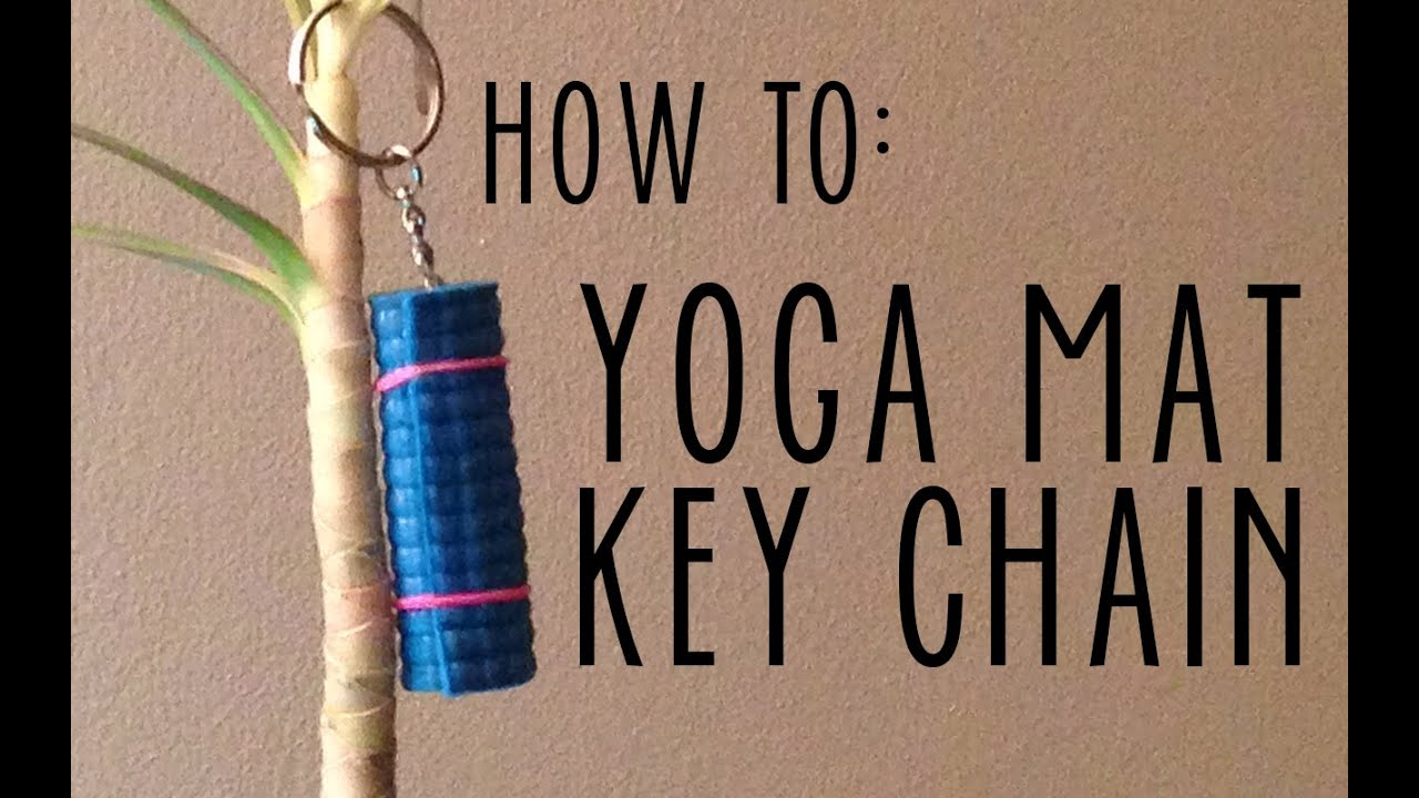 Yoga Mat Keychain How To Perfect Yoga Gift Youtube