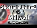 Sheffield United v Millwall (Tue 28 March 2017 Match Summary)
