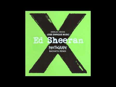 Ed Sheeran  Photograph Bachata Version Prod Jose Enrique Music,Deejay Decks  Audio