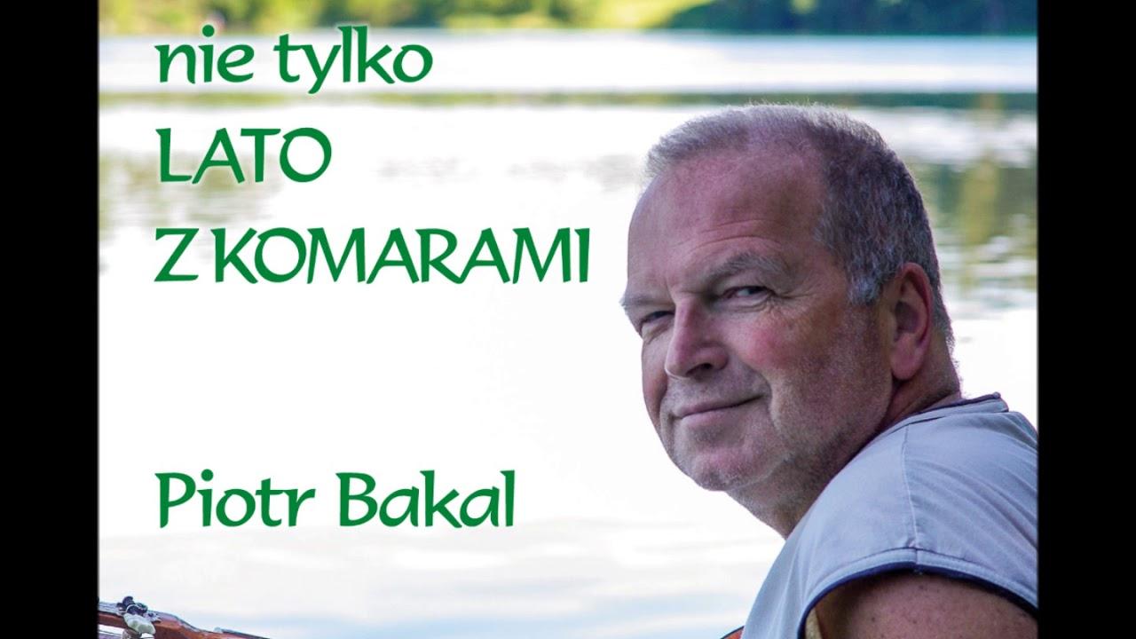 Piotr Bakal Piosenka Autorska Literacka Poetycka