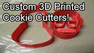 Custom 3D Printed Cookie Cutters!