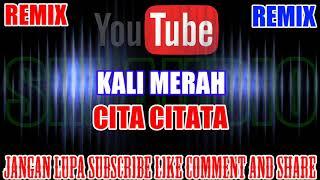 Karaoke Remix KN7000 Tanpa Vokal | Kali Merah - Cita Citata HD