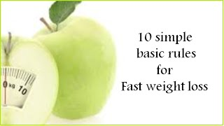 10 simple basic rules for Fast weight loss