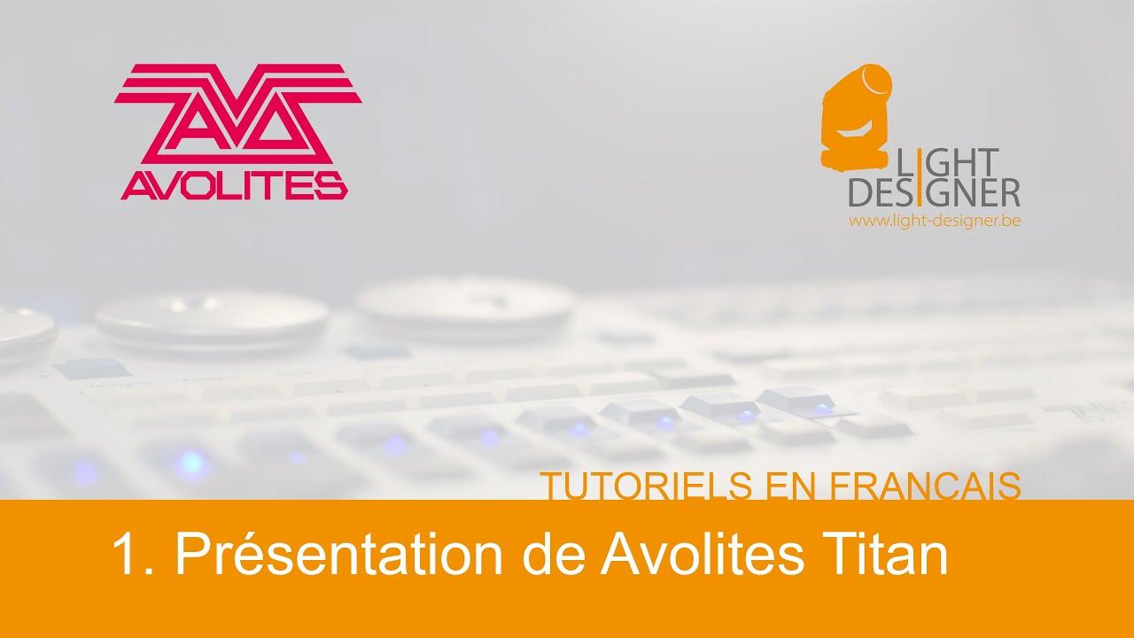 Avolites Titan - 1  Layout - Tutoriel en français