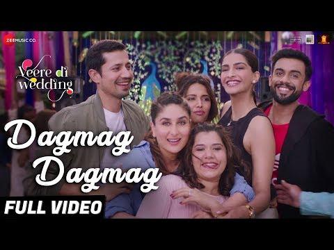Dagmag Dagmag - Full Video | Veere Di Wedding | Kareena, Sonam, Swara & Shikha | Vishal M & Payal D