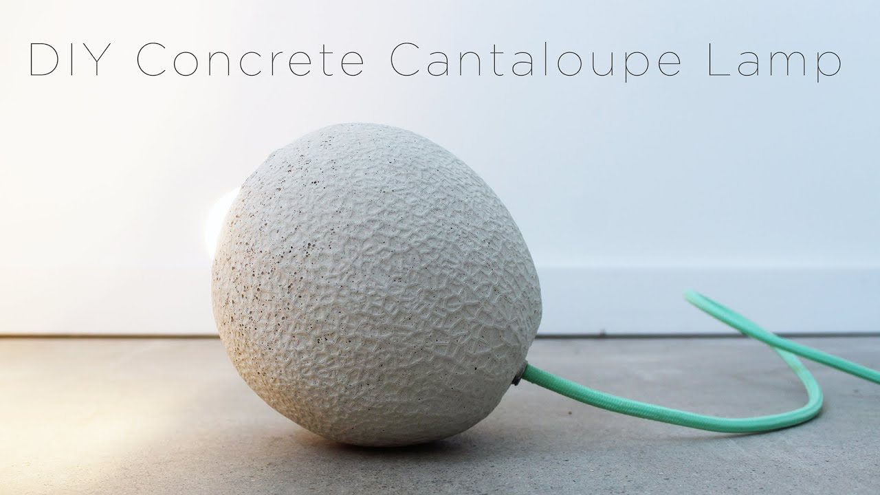 DIY Concrete Lamp made out of a Cantaloupe - YouTube