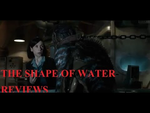 THE SHAPE OF WATER-  REVIEWS( the shape of water -film review)