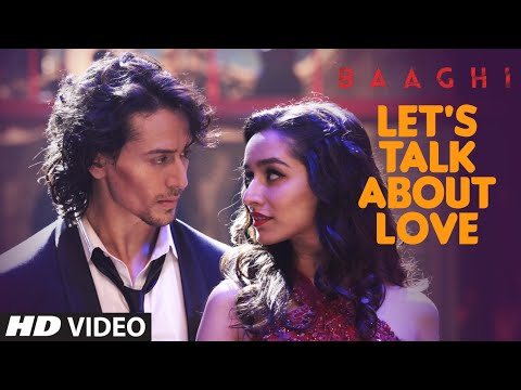 LET'S TALK ABOUT LOVE Video Song | BAAGHI | Tiger Shroff, Shraddha Kapoor | RAFTAAR, NEHA KAKKAR