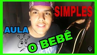 Baixar Como Tocar a Música O Bebê - MC Kevinho & MC Kekel - VIOLÃO TUTORIAL (SIMPLIFICADO)