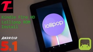 "Install Android 5.1 Lollipop ROM on Kindle Fire HD 7"" (Omni ROM)"