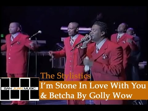 The Stylistics Live- I'm Stone In Love With You & Betcha By Golly Wow