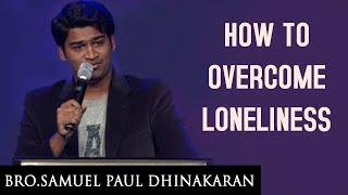 How to Overcome Loneliness (English - Hindi) | Samuel Dhinakaran