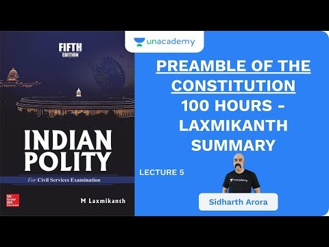 L5: Preamble Of The Constitution | 100 Hours - Laxmikanth Summary | UPSC CSE 2020 | Sidharth Arora