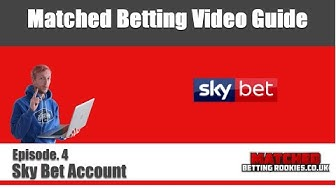 Part 4 - Matched Betting Guide for Beginners - Sky Bet New Account Offer
