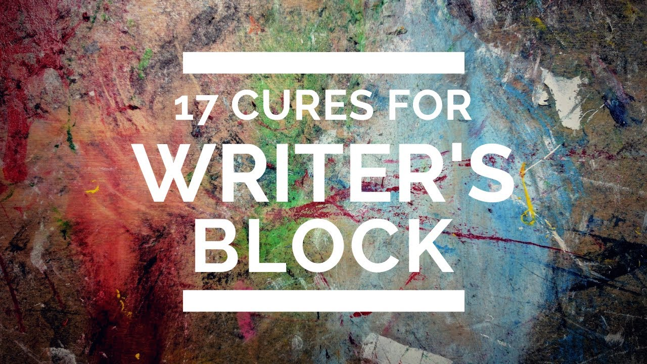 17 Cures for Writer's Block