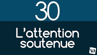 Le cerveau en 2 minutes : l'attention soutenue