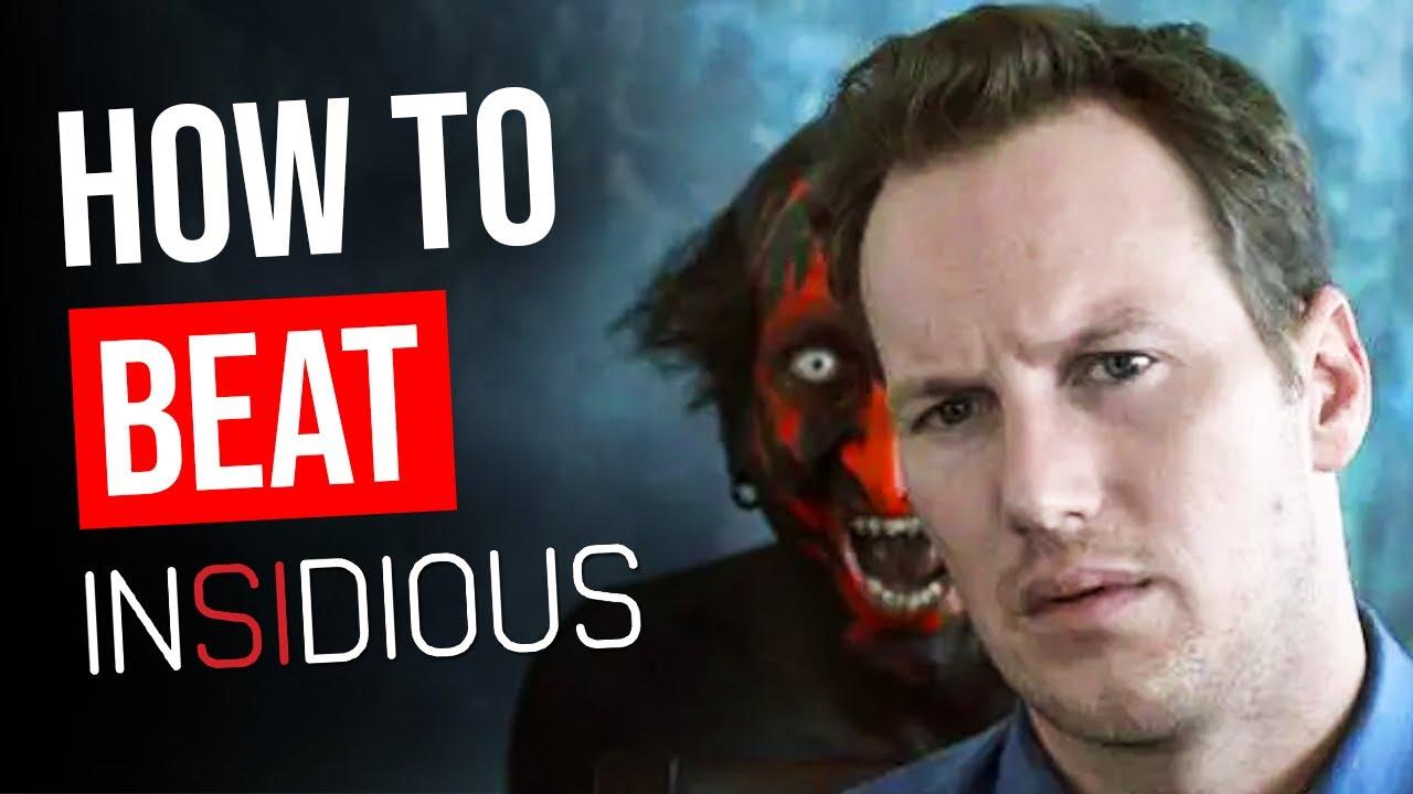 "How to Beat ""Insidious"""