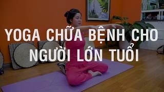 Bài 1: Yoga Tăng cường dưỡng khí _ Bài tập Yoga chữa bệnh cho người lớn tuổi _ Nguyễn Hiếu Yoga